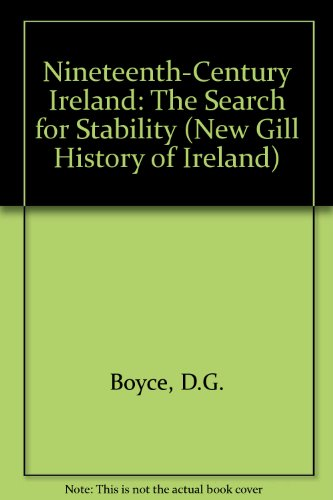9780717116201: Nineteenth-Century Ireland: The Search for Stability (New Gill History of Ireland)