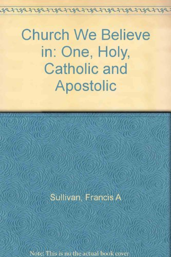 9780717116362: Church We Believe in: One, Holy, Catholic and Apostolic