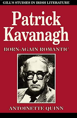 9780717117048: Patrick Kavanagh: Born Again Romantic (Gill's Studies in Irish Literature)