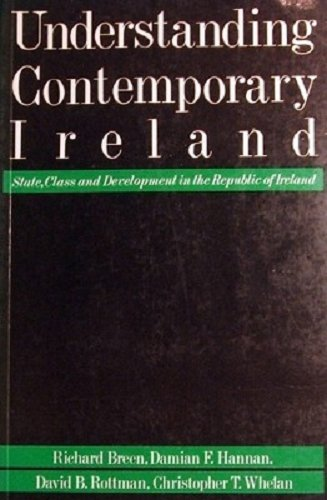 Understanding Contemporary Ireland: State, Class and Development in the Republic of Ireland: Breen,...