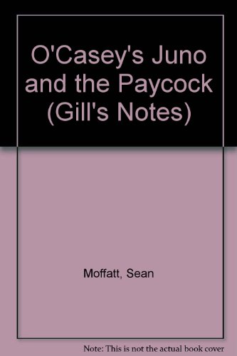 "9780717117574: O'Casey's ""Juno and the Paycock"" (Gill's Notes)"