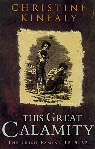 9780717118816: This Great Calamity: Irish Famine, 1845-52