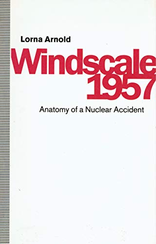 9780717119295: Windscale, 1957: Anatomy of a Nuclear Accident