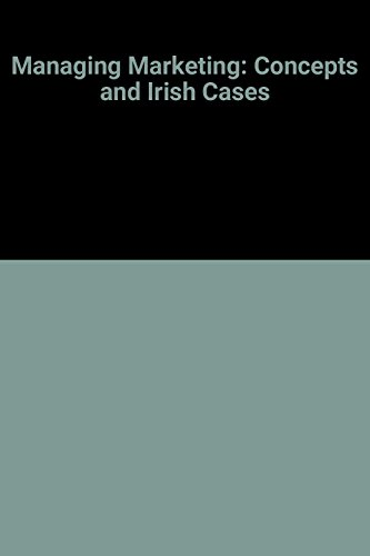 Managing Marketing: Concepts and Irish Cases: Murray, John A., O'Driscoll, Aidan