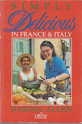 Simply Delicious in France and Italy: Allen, Darina