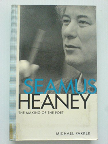9780717120468: Seamus Heaney: The Making of the Poet