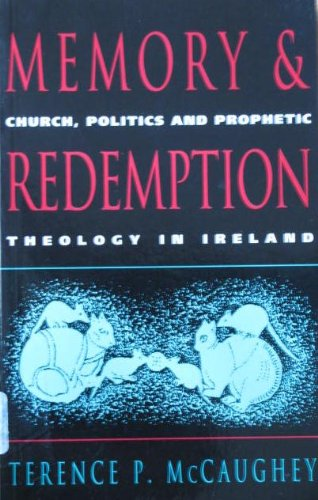 9780717120949: Memory and Redemption: Church, Politics and Prophetic Theology in Ireland