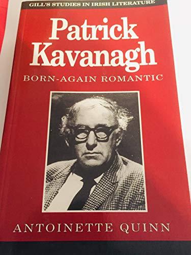 9780717121144: Patrick Kavanagh: Born Again Romantic (Gill's Studies in Irish Literature)