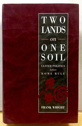 9780717121793: Two Lands on One Soil: Ulster Politics Before Home Rule