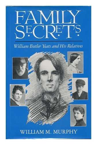 9780717122363: Family Secrets: William Butler Yeats and His Relatives