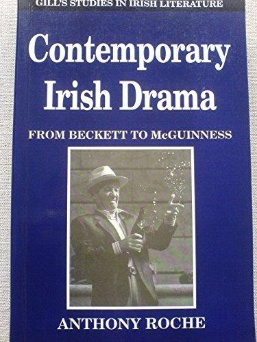 Contemporary Irish Drama: From Beckett to McGuinness (Gill's Studies in Irish Literature): ...