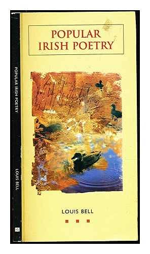 Popular Irish Poetry: Bell, Louis (editor)