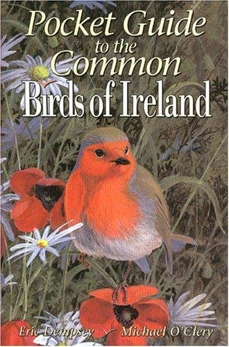 Pocket Guide to the Common Birds of: Michael O'Clery; Eric