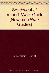 Irish Walk Guides : Southwest: Sean O. Suilleabhain