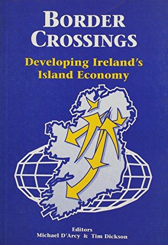 Border Crossings: Developing Ireland's Economy: Michael D'Arcy, Tim