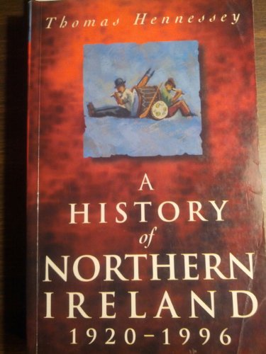 A History of Northern Ireland 1920-1996: Hennessy, Thomas