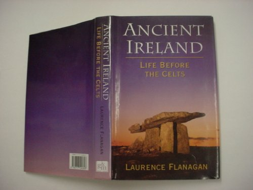 Ancient Ireland: Life Before the Celts: Flanagan, Laurence
