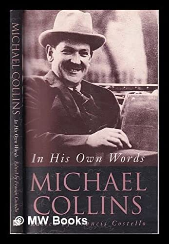 9780717124367: Michael Collins: In His Own Words