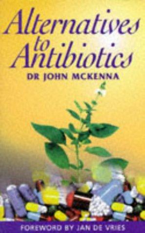 Alternatives to Antibiotics: McKenna, John