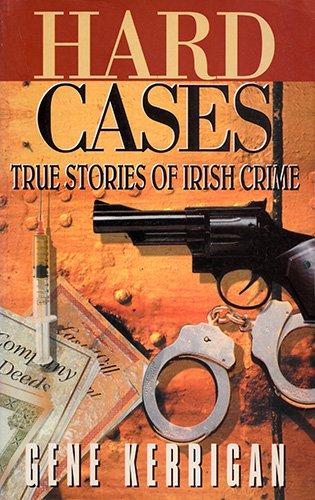 Hard Cases: Gene Kerrigan