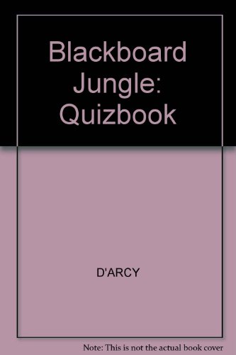 """Blackboard Jungle"": Quizbook (0717124800) by D'ARCY"