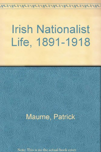 9780717127436: Irish Nationalist Life, 1891-1918