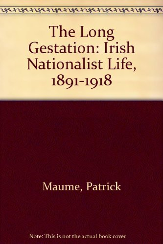 9780717127443: The Long Gestation: Irish Nationalist Life, 1891-1918