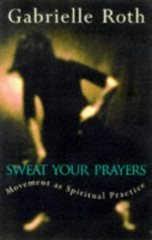 9780717127580: Sweat Your Prayers: Movement as Spiritual Practice
