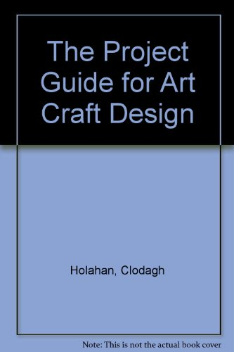 9780717128273: The Project Guide for Art Craft Design