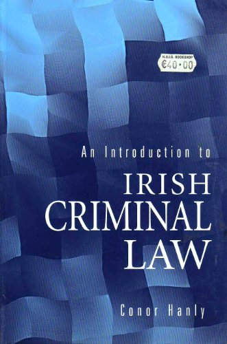 An Introduction to Irish Criminal Law: Hanly, Conor