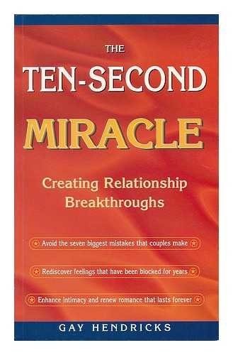 9780717129126: The Ten-second Miracle: Creating Relationship Breakthroughs