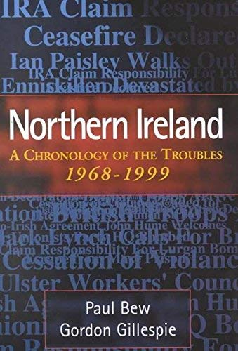 9780717129263: Northern Ireland: A Chronology of the Troubles, 1968-1999