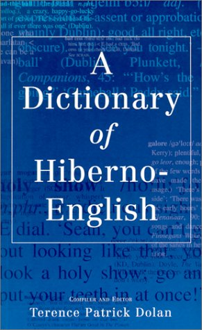 9780717129423: A Dictionary of Hiberno-English: The Irish Use of English