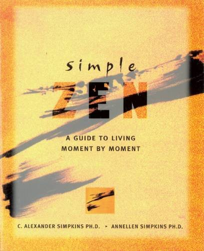 9780717129874: Simple Zen: A Guide to Living Moment by Moment