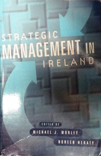 Strategic Management in Ireland: Morley, Michael, Heraty,