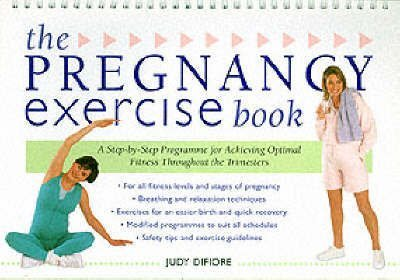 9780717129973: The Pregnancy Exercise Book : A Step-By-Step Program for Achieving Optimal Fitness Throughout the Trimesters