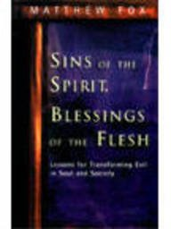 9780717130092: Sins of the Spirit, Blessings of the Flesh: Lessons for Transforming Evil in Soul and Society