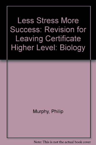 9780717130306: Less Stress More Success: Revision for Leaving Certificate Higher Level: Biology