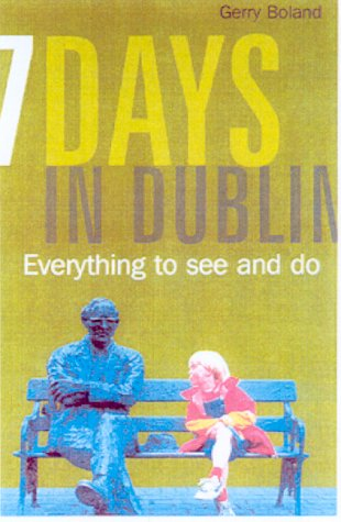Seven Days in Dublin: Everything to See: Kennedy, Shane, Boland,