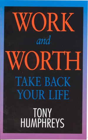 9780717131228: Work and Worth: Take Back Your Life