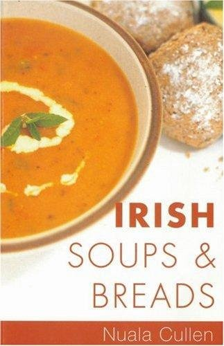 Irish Soups and Breads: Nuala Cullen