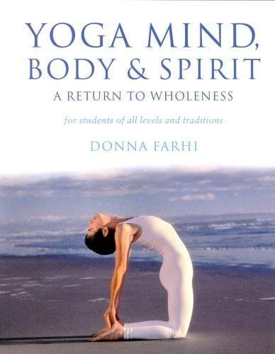 9780717131556: Yoga Mind, Body and Spirit: A Return to Wholeness