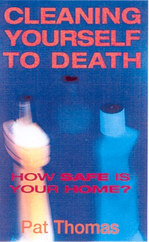 9780717131624: Cleaning Yourself to Death: How Safe is Your Home?