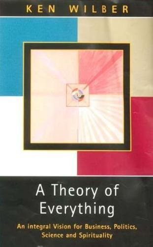 9780717131631: A Theory of Everything: An Integral Vision for Business, Politics, Science and Spirituality