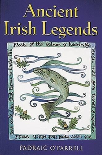 Ancient Irish Legends: Padraic O'Farrell