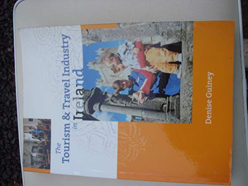 9780717132294: The Tourism and Travel Industry in Ireland