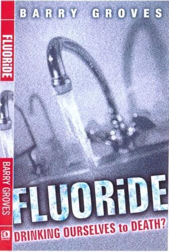 9780717132744: Fluoride: Drinking Ourselves to Death
