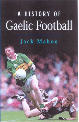 A History of Gaelic Football: Mahon, Jack