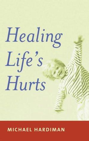 9780717132843: Healing Lifes Hurts