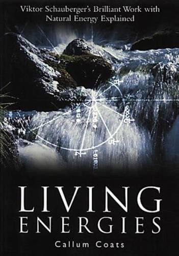 9780717133079: Living Energies: Viktor Schauberger's Brilliant Work with Natural Energy Explained